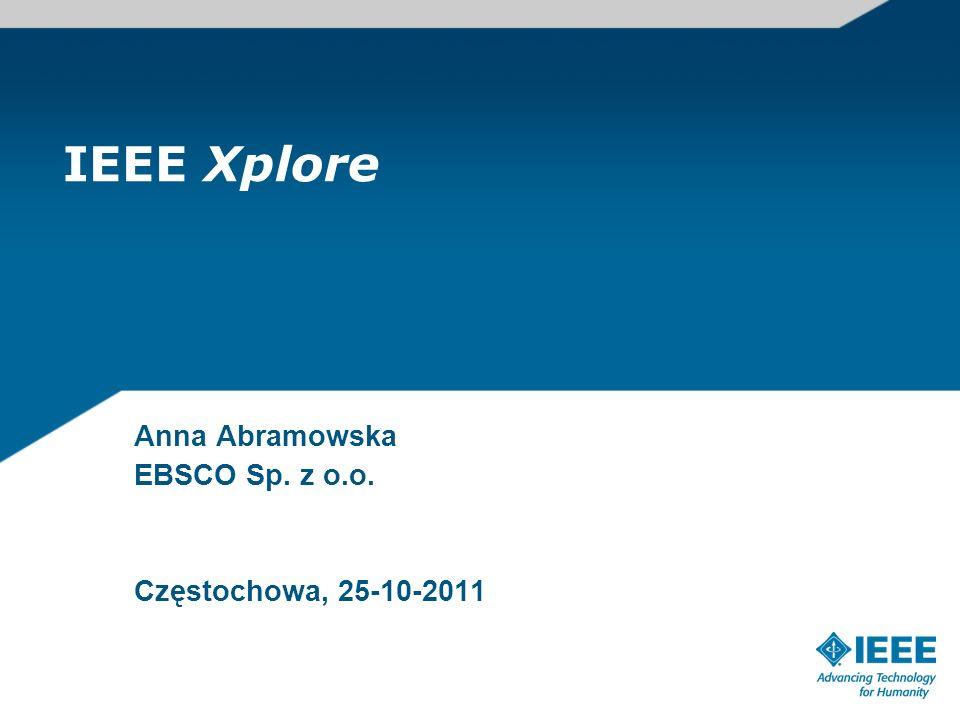 IEEE Xplore Anna Abramowska EBSCO Sp. z o.o. Częstochowa, 25-10-2011