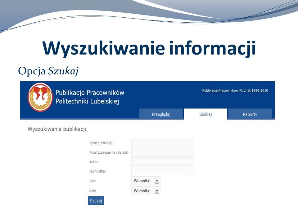 Wyszukiwanie informacji Opcja Szukaj