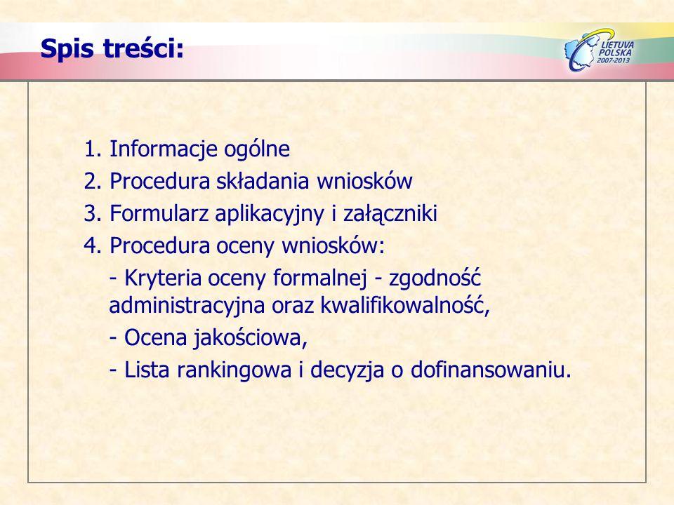 Spis treści: 1. Informacje ogólne 2. Procedura składania wniosków 3.