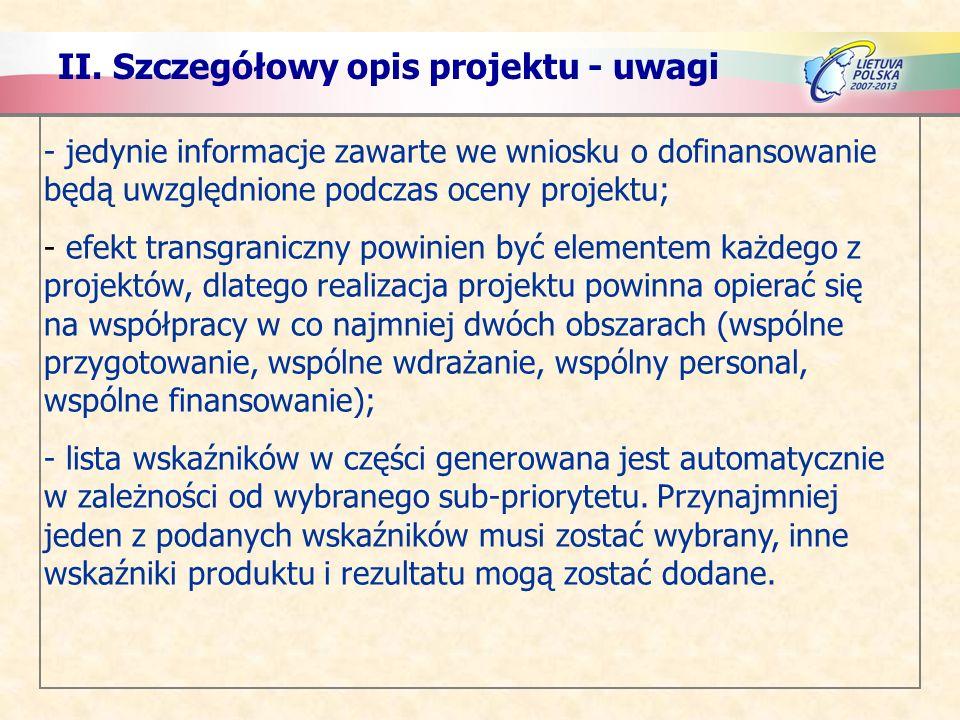 II. Szczegółowy opis projektu - uwagi - jedynie informacje zawarte we wniosku o dofinansowanie będą uwzględnione podczas oceny projektu; - efekt trans