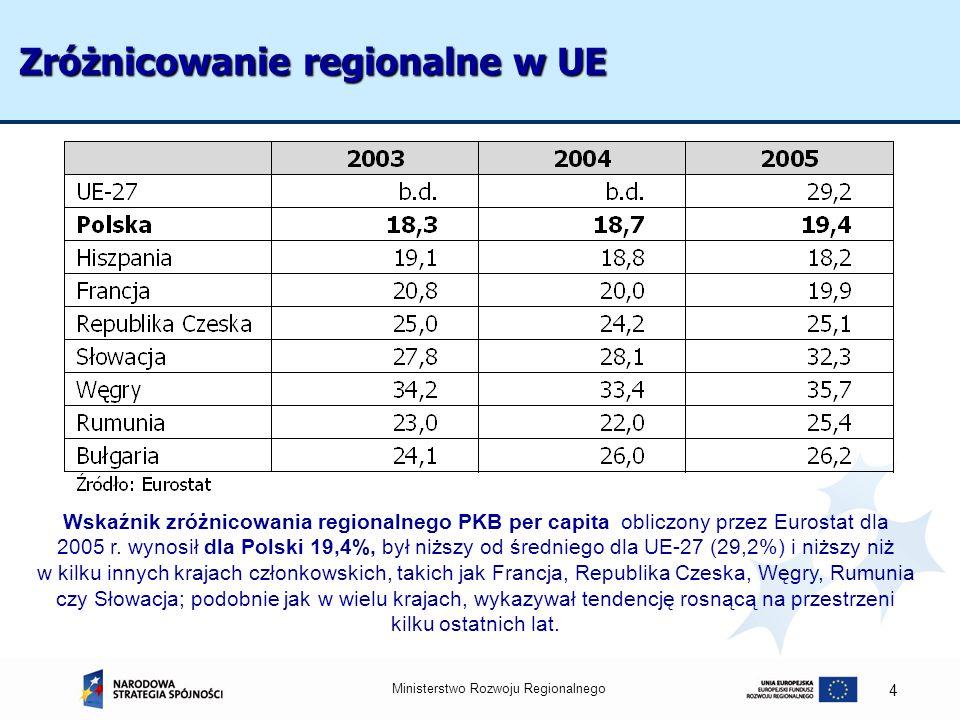 Ministerstwo Rozwoju Regionalnego 4 Zróżnicowanie regionalne w UE Wskaźnik zróżnicowania regionalnego PKB per capita obliczony przez Eurostat dla 2005