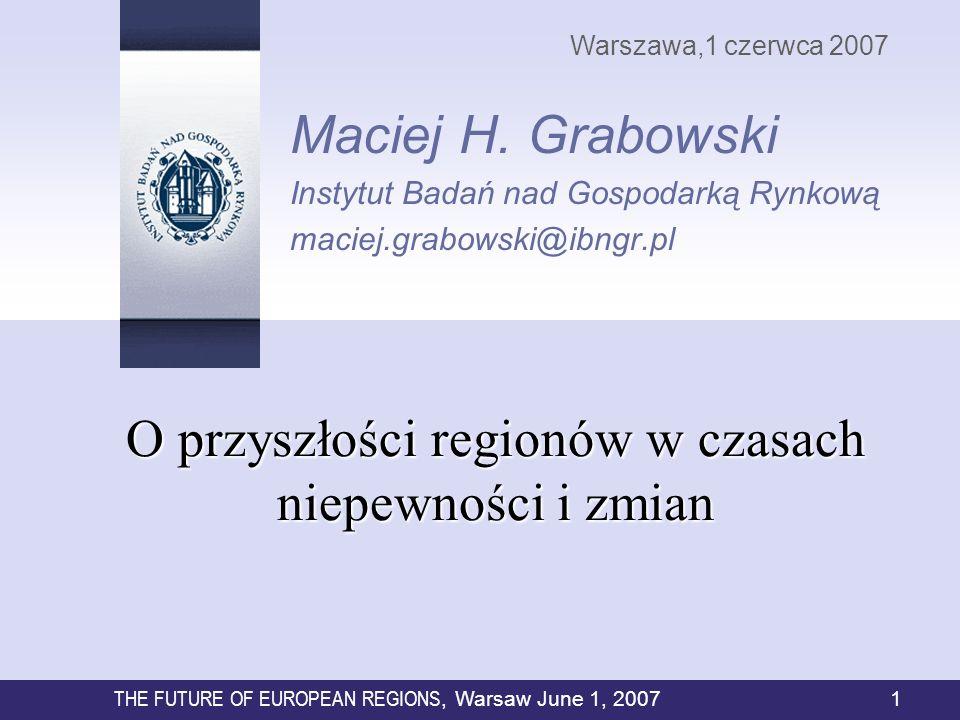 O przyszłości regionów w czasach niepewności i zmian Maciej H.