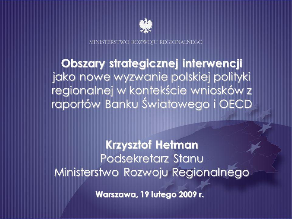 Obszary strategicznej interwencji jako nowe wyzwanie polskiej polityki regionalnej w kontekście wniosków z raportów Banku Światowego i OECD Krzysztof