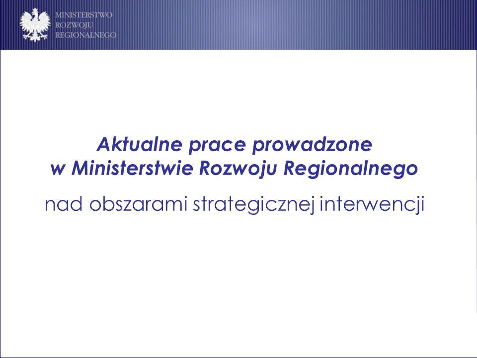Aktualne prace prowadzone w Ministerstwie Rozwoju Regionalnego nad obszarami strategicznej interwencji