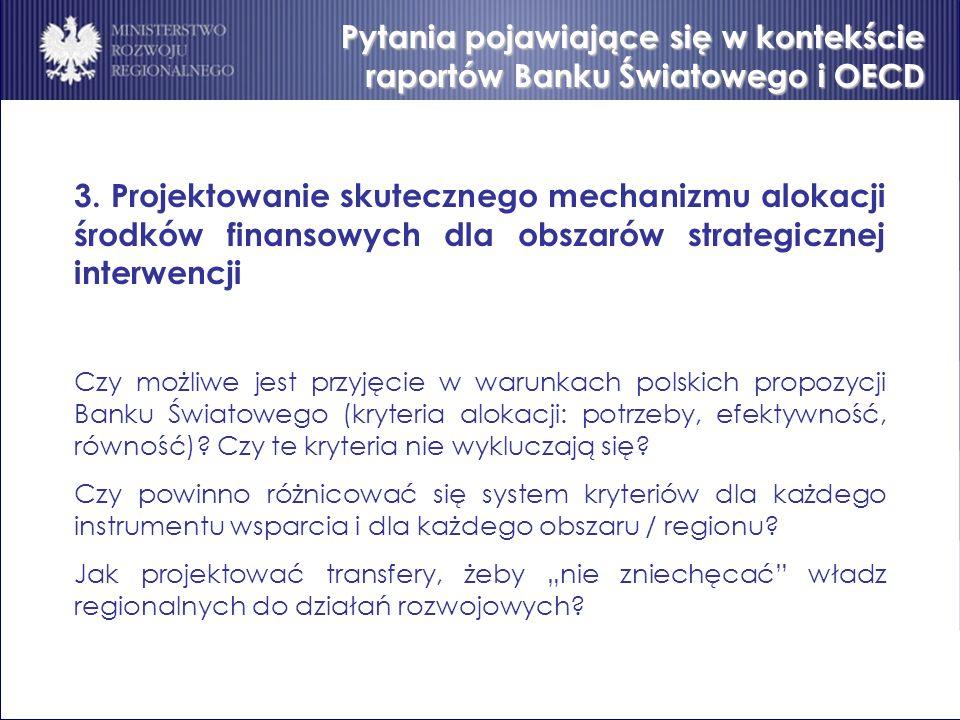 Pytania pojawiające się w kontekście raportów Banku Światowego i OECD 3. Projektowanie skutecznego mechanizmu alokacji środków finansowych dla obszaró