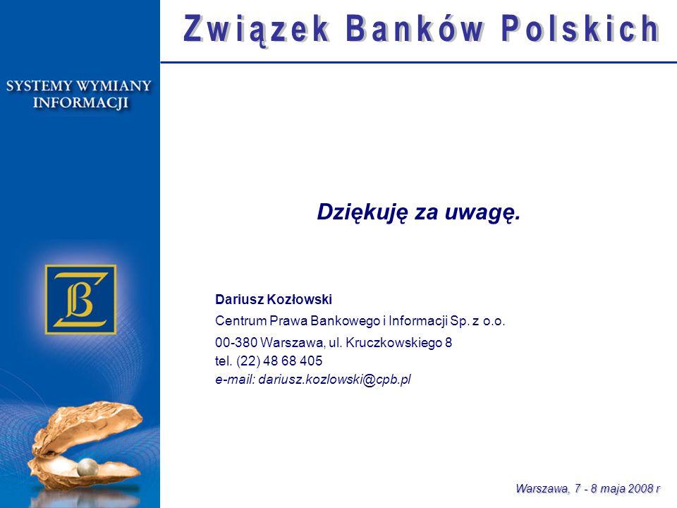 Dziękuję za uwagę. Dariusz Kozłowski Centrum Prawa Bankowego i Informacji Sp.
