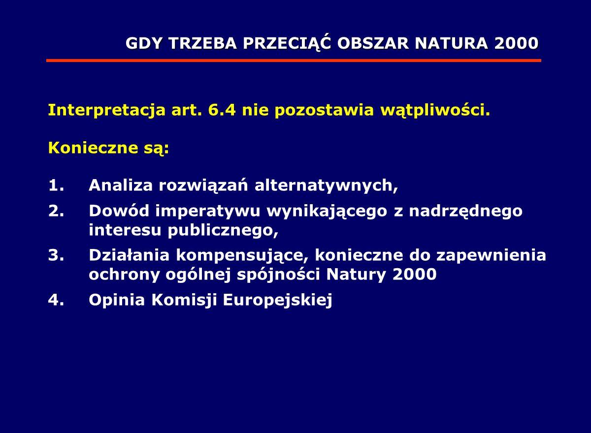 Interpretacja art. 6.4 nie pozostawia wątpliwości. Konieczne są: 1.Analiza rozwiązań alternatywnych, 2.Dowód imperatywu wynikającego z nadrzędnego int
