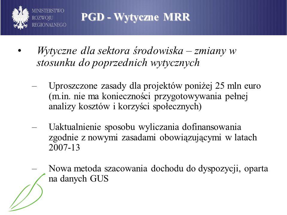 PGD - Wytyczne MRR Wytyczne dla sektora środowiska – zmiany w stosunku do poprzednich wytycznych –Uproszczone zasady dla projektów poniżej 25 mln euro