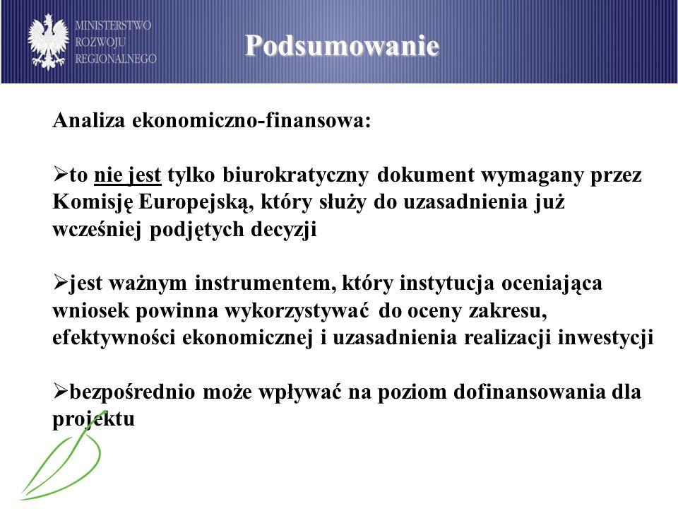 Podsumowanie Analiza ekonomiczno-finansowa: to nie jest tylko biurokratyczny dokument wymagany przez Komisję Europejską, który służy do uzasadnienia j