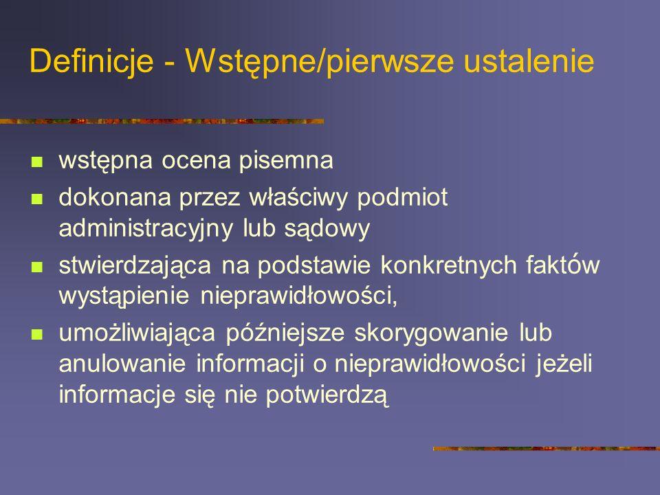 Definicje - Wstępne/pierwsze ustalenie wstępna ocena pisemna dokonana przez właściwy podmiot administracyjny lub sądowy stwierdzająca na podstawie kon