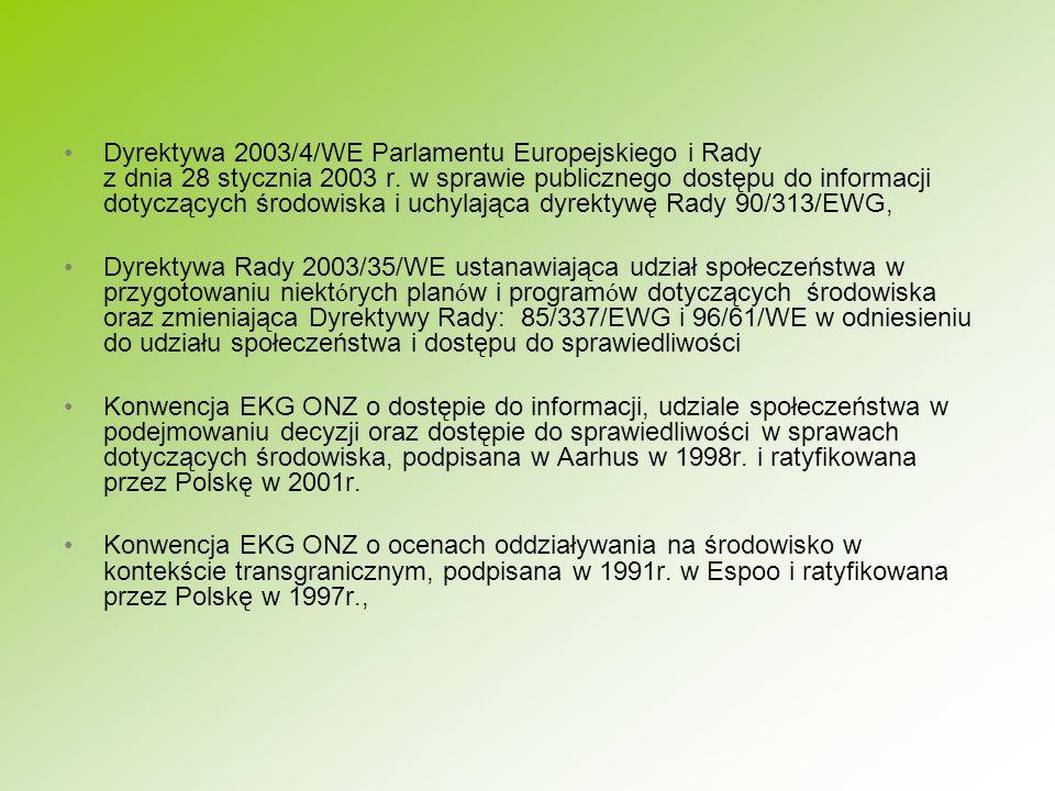 zmiana ustawy o ochronie przyrody oraz nowa ustawa o udziale społeczeństwa oraz ocenach oddziaływania na środowisko doprecyzują przepisy unijne w zakresie gospodarowania i ochrony obszarów Natura 2000 oraz w zakresie ocen oddziaływania na środowisko planowanych przedsięwzięć eliminacja zarzutów KE odnośnie niedostosowania polskich przepisów do wymogów dyrektywy 2001/42/WE, 85/337/EWG, siedliskowej i ptasiej zapewnienie wysokiej jakości procedur poprzez przypisanie zadań z zakresu OOŚ i obszarów Natura 2000 jednemu organowi, dysponującemu wysoko wykwalifikowaną kadrą polepszenie warunków do absorpcji funduszy unijnych