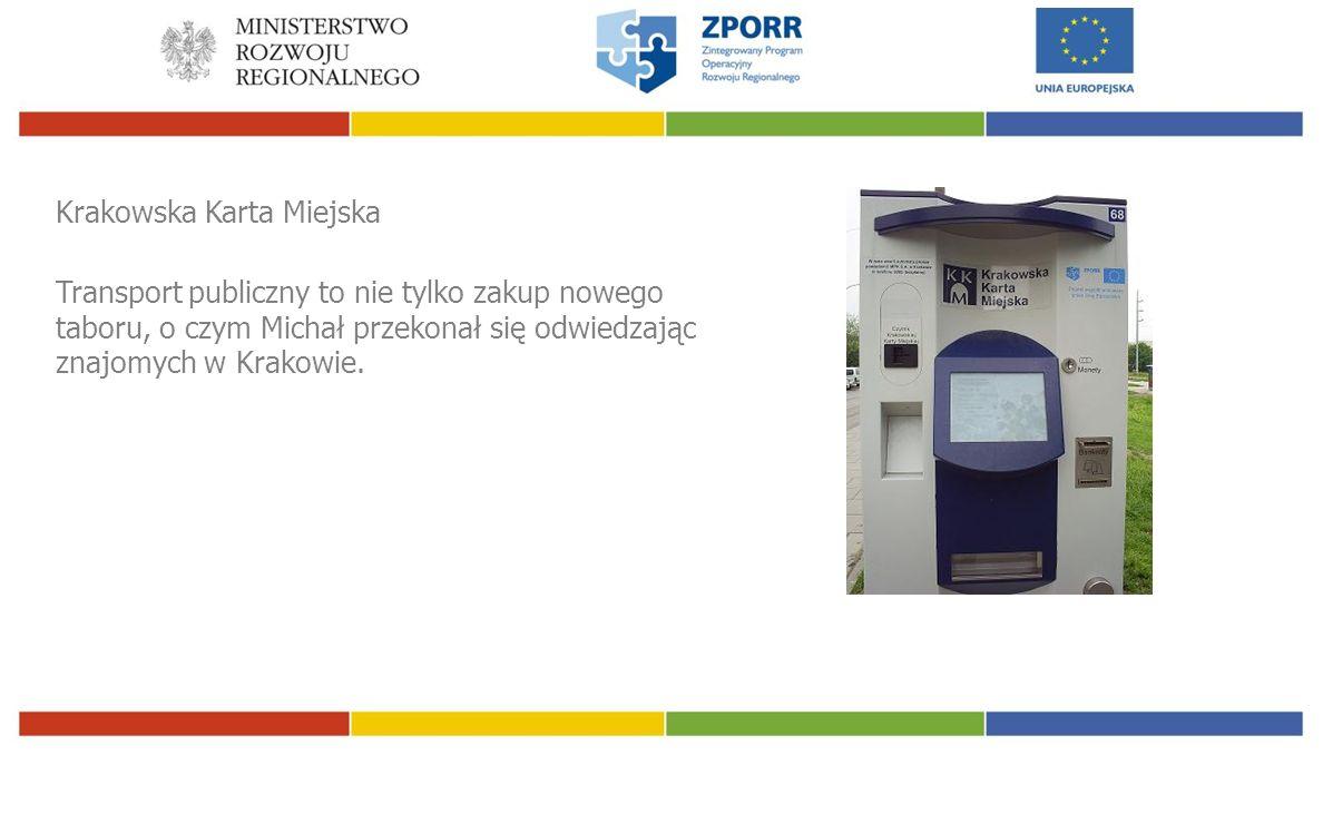 Transport publiczny to nie tylko zakup nowego taboru, o czym Michał przekonał się odwiedzając znajomych w Krakowie.
