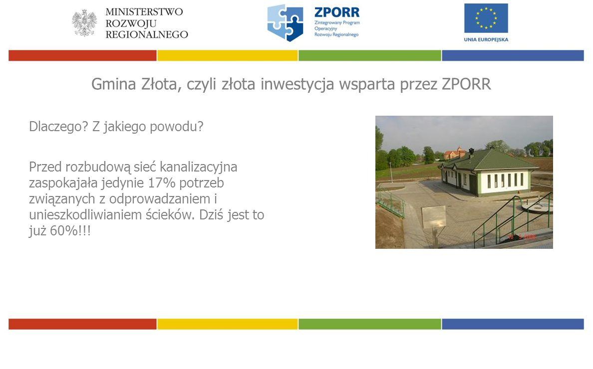 Gmina Złota, czyli złota inwestycja wsparta przez ZPORR Dlaczego.