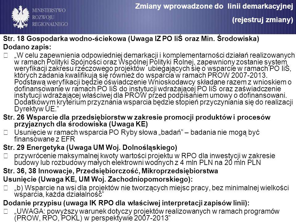Str. 18 Gospodarka wodno-ściekowa (Uwaga IZ PO IiŚ oraz Min. Środowiska) Dodano zapis: W celu zapewnienia odpowiedniej demarkacji i komplementarności