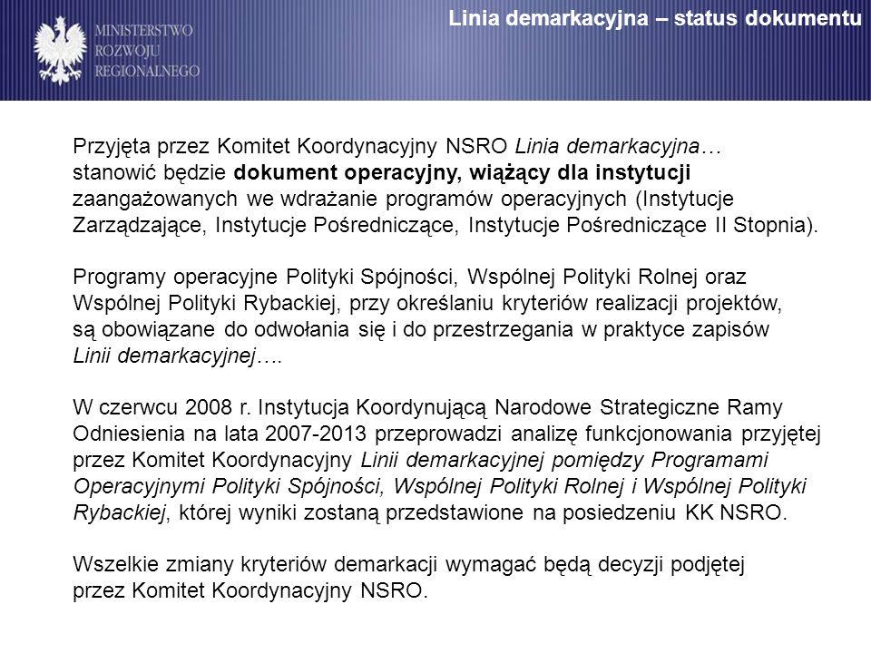 Przyjęta przez Komitet Koordynacyjny NSRO Linia demarkacyjna… stanowić będzie dokument operacyjny, wiążący dla instytucji zaangażowanych we wdrażanie
