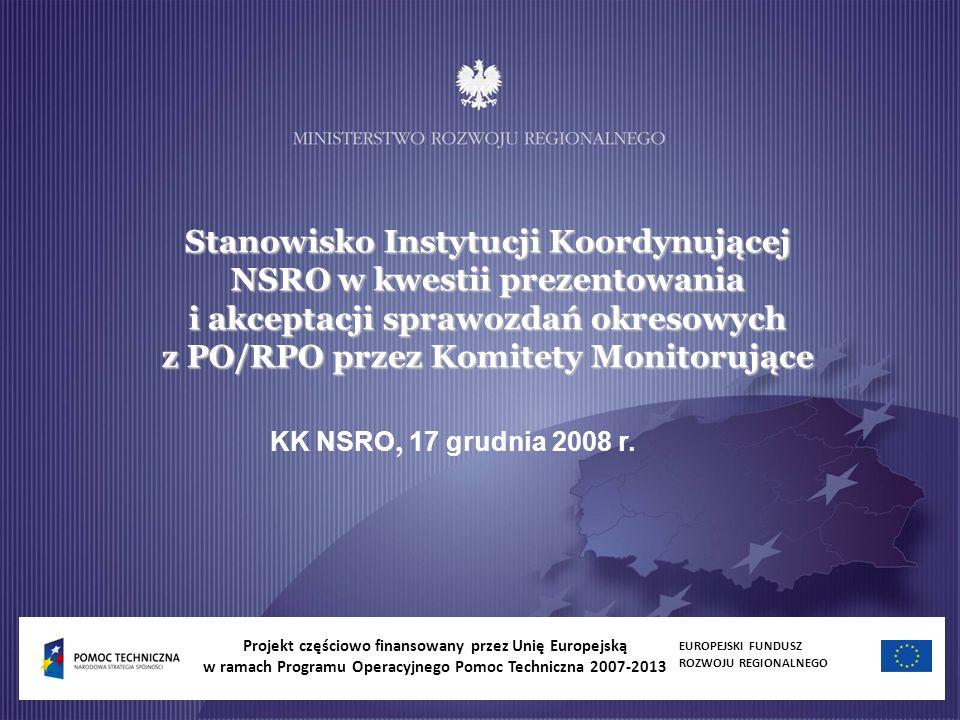 Stanowisko Instytucji Koordynującej NSRO w kwestii prezentowania i akceptacji sprawozdań okresowych z PO/RPO przez Komitety Monitorujące KK NSRO, 17 g