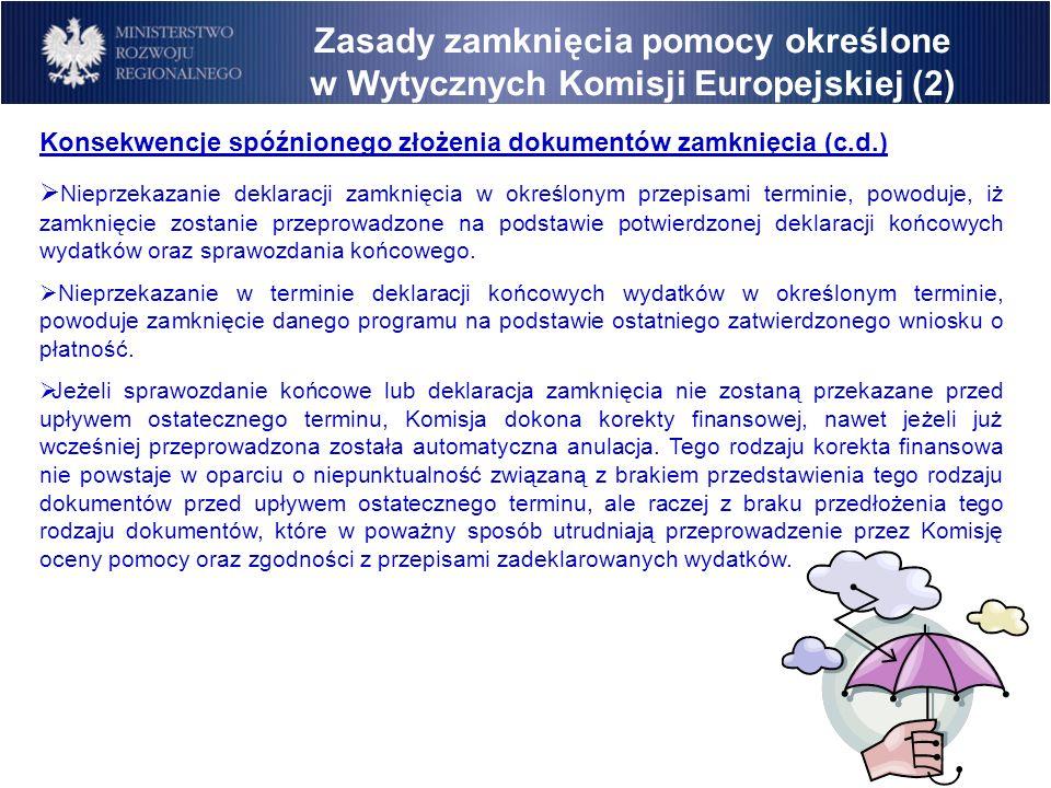 Konsekwencje spóźnionego złożenia dokumentów zamknięcia (c.d.) Nieprzekazanie deklaracji zamknięcia w określonym przepisami terminie, powoduje, iż zam