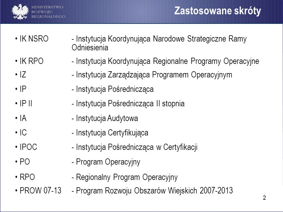 13 WERYFIKACJA DOKUMENTÓW Weryfikacja dokumentów dotyczy wniosku o dofinansowanie projektu wraz załącznikami oraz wniosku o płatność zawierającego w okresie programowania 2007-2013 również część sprawozdawczą.
