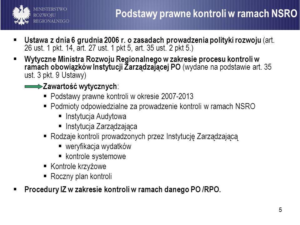 5 Ustawa z dnia 6 grudnia 2006 r. o zasadach prowadzenia polityki rozwoju (art. 26 ust. 1 pkt. 14, art. 27 ust. 1 pkt 5, art. 35 ust. 2 pkt 5.) Wytycz