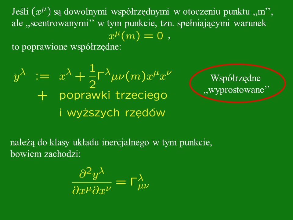 Jeśli są dowolnymi współrzędnymi w otoczeniu punktu,,m, ale,,scentrowanymi w tym punkcie, tzn. spełniającymi warunek, to poprawione współrzędne: należ