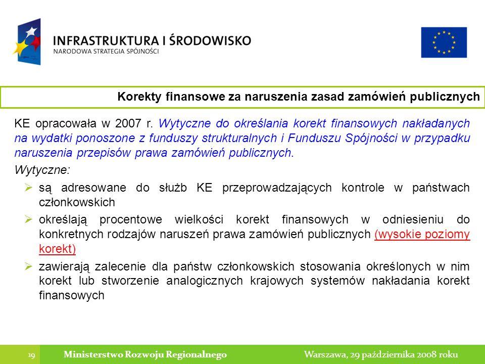 19 Warszawa, 29 października 2008 rokuMinisterstwo Rozwoju Regionalnego KE opracowała w 2007 r.