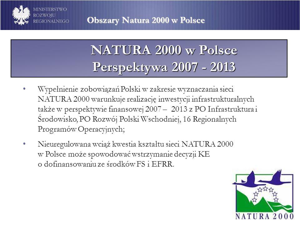 Obszary Natura 2000 w Polsce NATURA 2000 w Polsce Perspektywa 2007 - 2013 Wypełnienie zobowiązań Polski w zakresie wyznaczania sieci NATURA 2000 warun