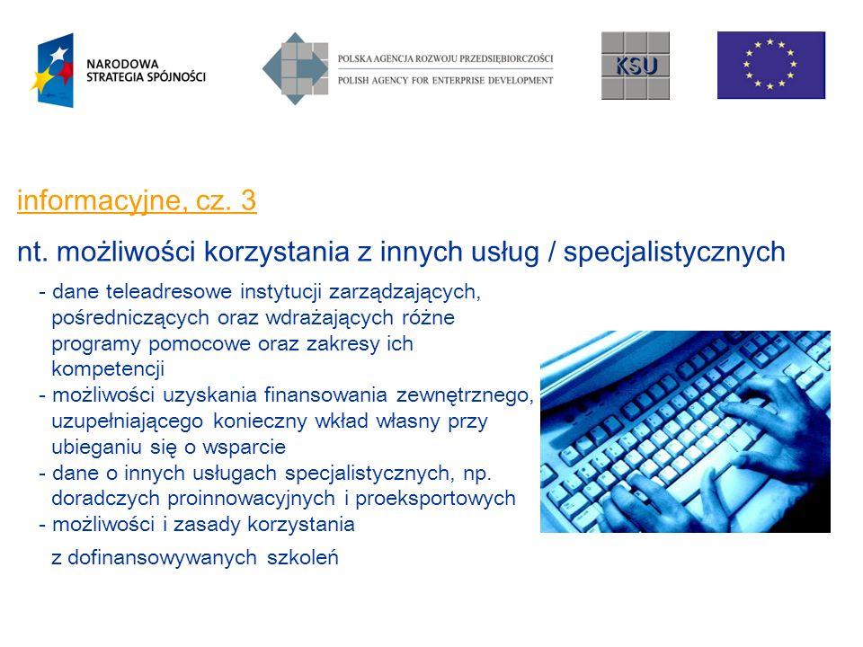 informacyjne, cz. 3 nt. możliwości korzystania z innych usług / specjalistycznych - dane teleadresowe instytucji zarządzających, pośredniczących oraz