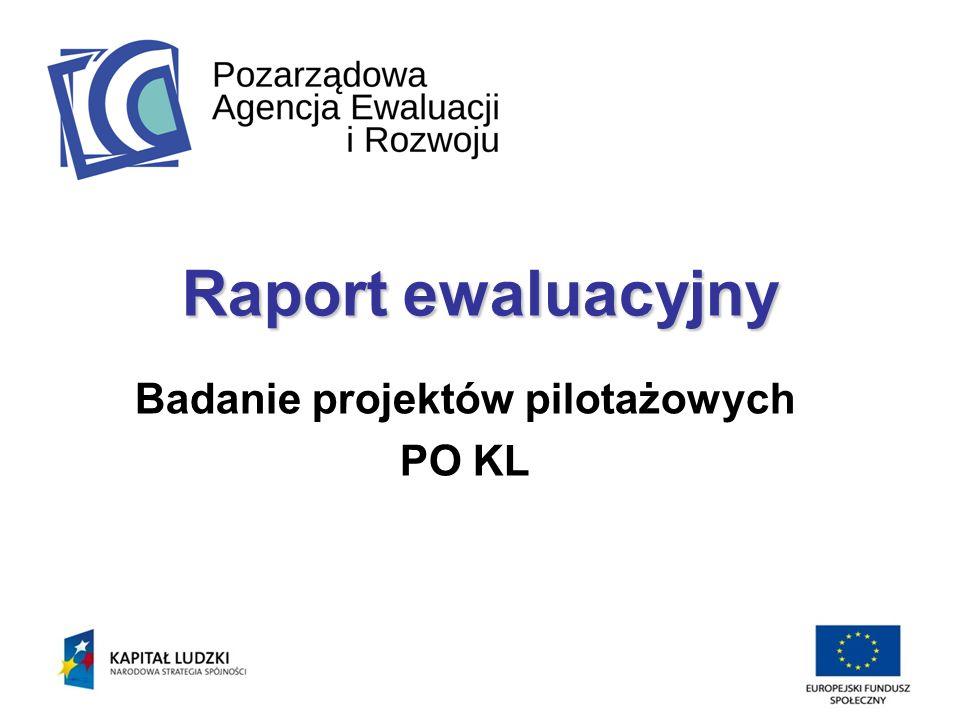 Raport ewaluacyjny Badanie projektów pilotażowych PO KL