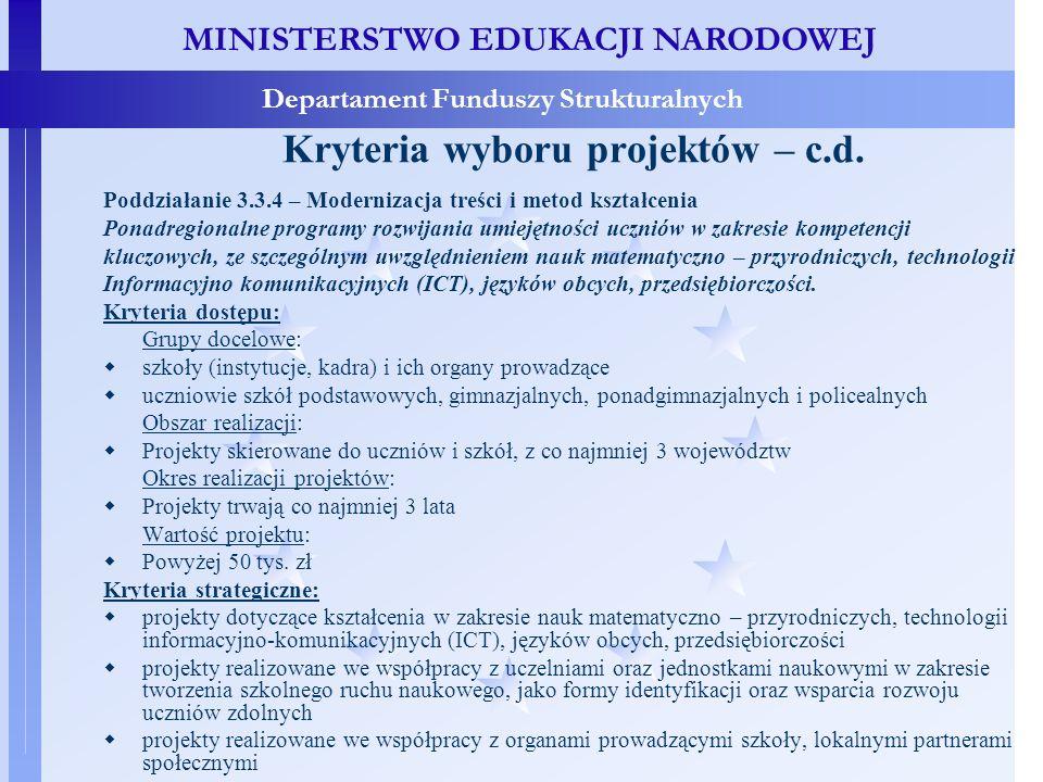 MINISTERSTWO EDUKACJI NARODOWEJ Departament Funduszy Strukturalnych Kryteria wyboru projektów – c.d.