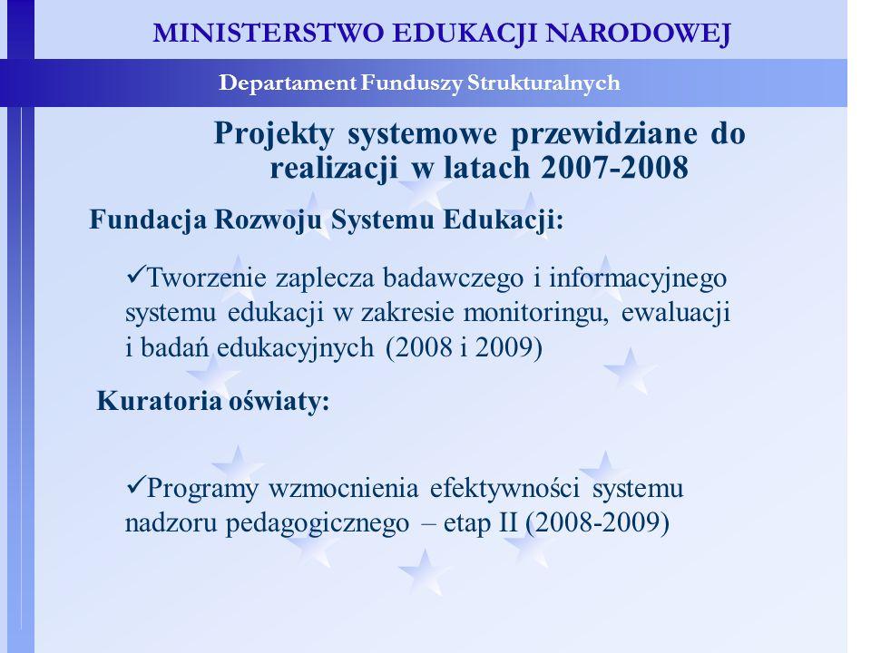 MINISTERSTWO EDUKACJI NARODOWEJ Departament Funduszy Strukturalnych Grupy docelowe – kto bezpośrednio skorzysta z pomocy.