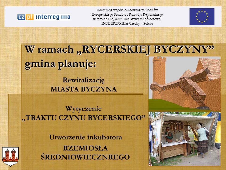 W ramach RYCERSKIEJ BYCZYNY gmina planuje: Inwestycja współfinansowana ze środków Europejskiego Funduszu Rozwoju Regionalnego w ramach Programu Inicja