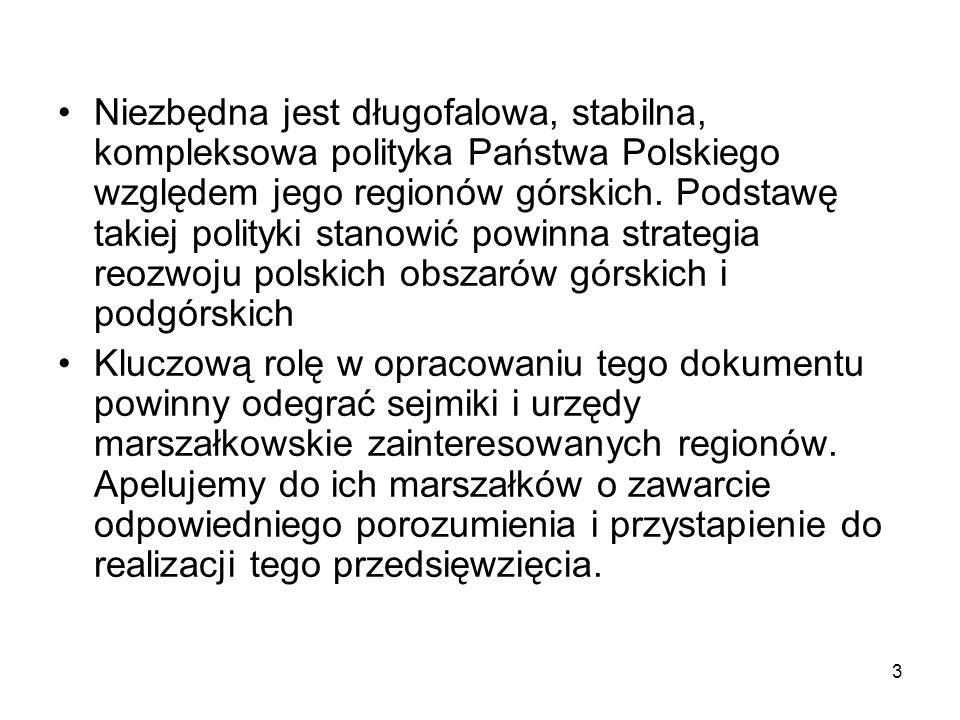3 Niezbędna jest długofalowa, stabilna, kompleksowa polityka Państwa Polskiego względem jego regionów górskich.