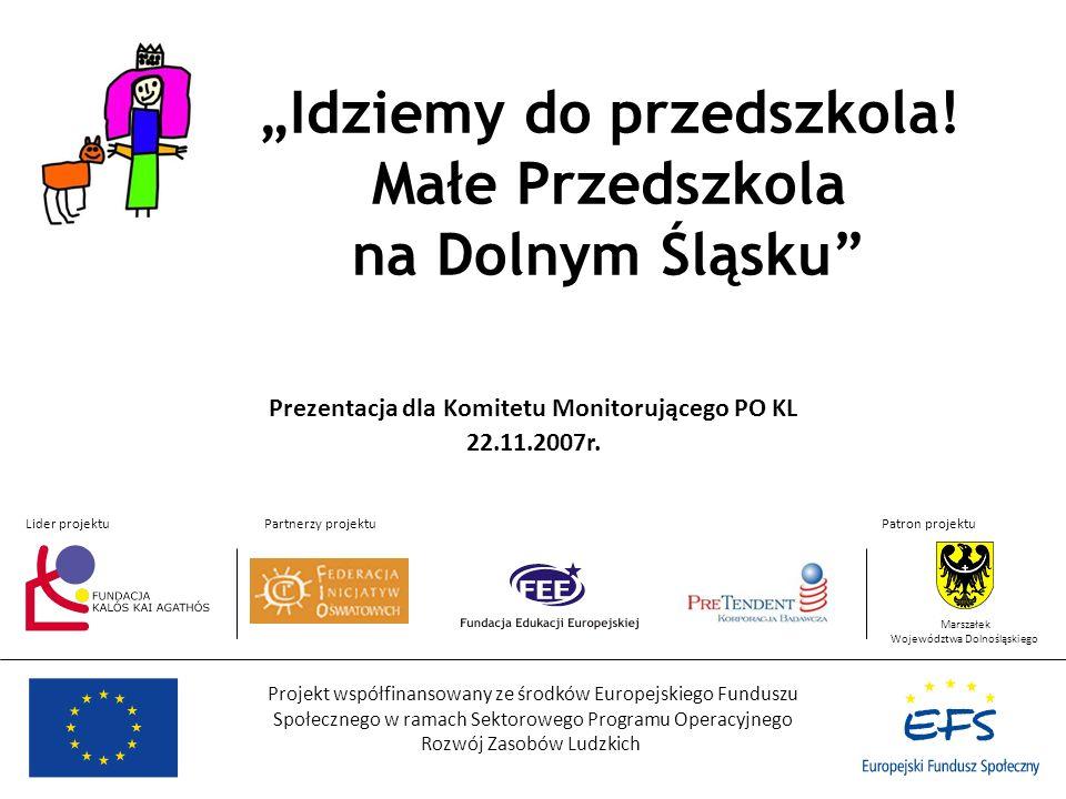 Projekt współfinansowany ze środków Europejskiego Funduszu Społecznego w ramach Sektorowego Programu Operacyjnego Rozwój Zasobów Ludzkich Idziemy do p