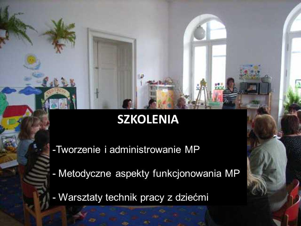SZKOLENIA -Tworzenie i administrowanie MP - Metodyczne aspekty funkcjonowania MP - Warsztaty technik pracy z dziećmi