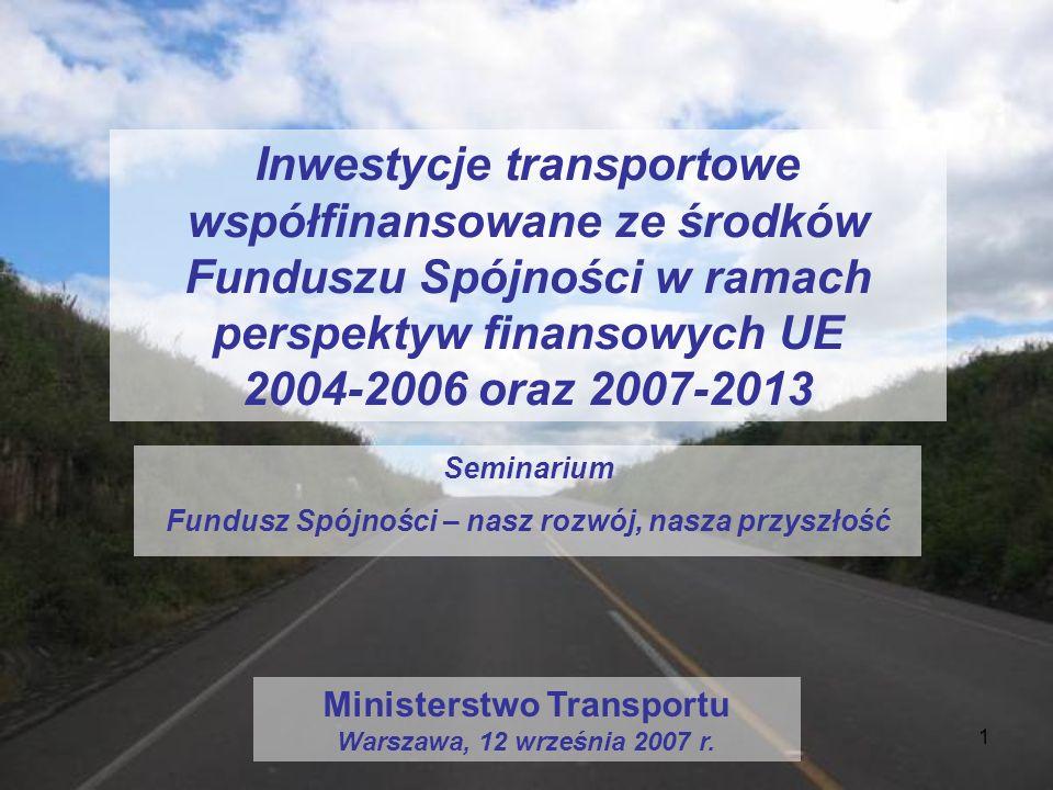 1 Inwestycje transportowe współfinansowane ze środków Funduszu Spójności w ramach perspektyw finansowych UE 2004-2006 oraz 2007-2013 Seminarium Fundus