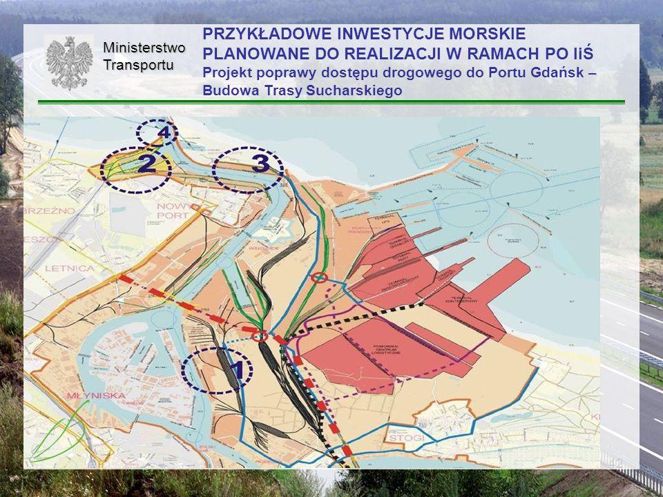 42MinisterstwoTransportu PRZYKŁADOWE INWESTYCJE MORSKIE PLANOWANE DO REALIZACJI W RAMACH PO IiŚ Projekt poprawy dostępu drogowego do Portu Gdańsk – Bu