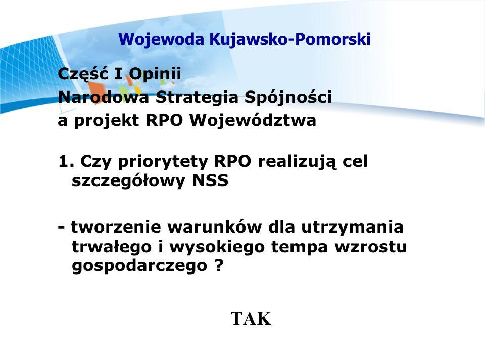 Część I Opinii Narodowa Strategia Spójności a projekt RPO Województwa 1.