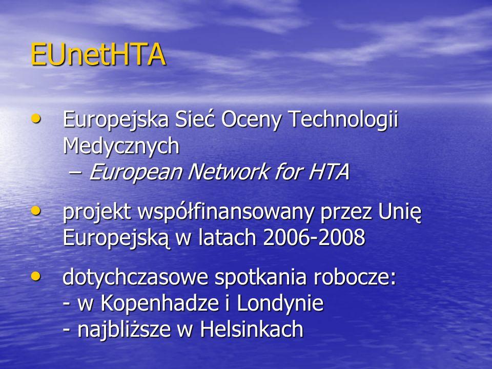 EUnetHTA Europejska Sieć Oceny Technologii Medycznych – European Network for HTA Europejska Sieć Oceny Technologii Medycznych – European Network for H