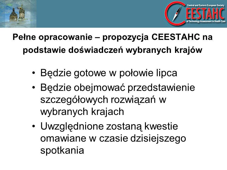 Pełne opracowanie – propozycja CEESTAHC na podstawie doświadczeń wybranych krajów Będzie gotowe w połowie lipca Będzie obejmować przedstawienie szczegółowych rozwiązań w wybranych krajach Uwzględnione zostaną kwestie omawiane w czasie dzisiejszego spotkania