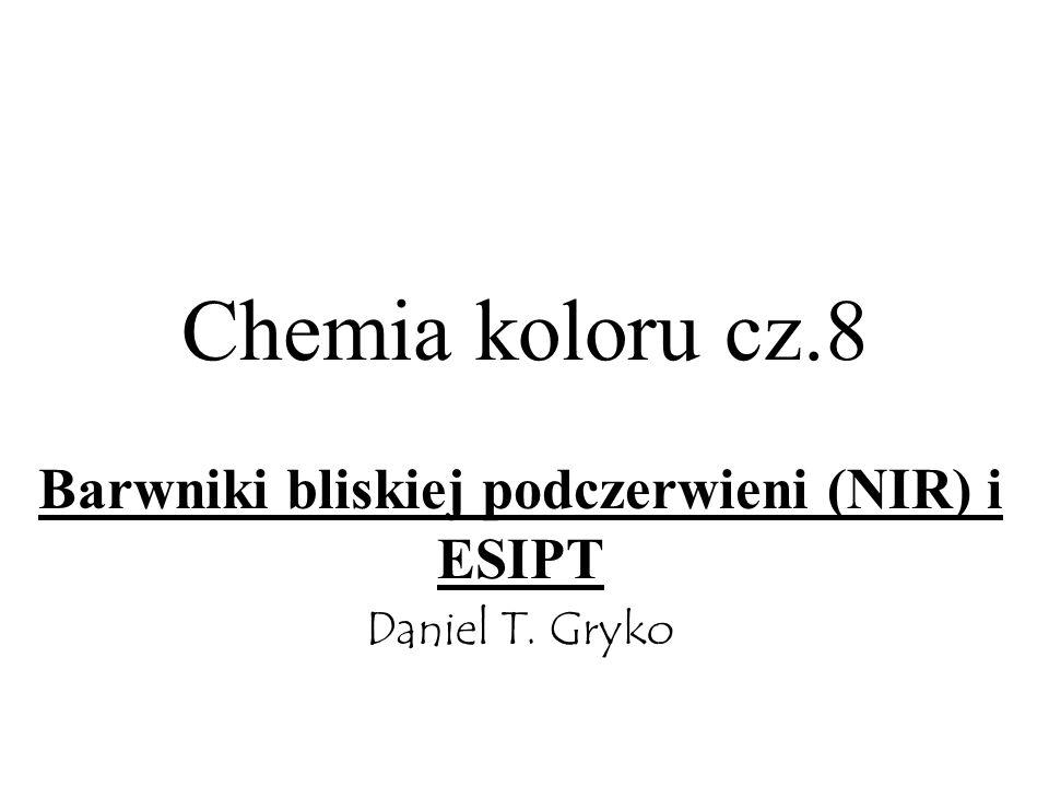 Chemia koloru cz.8 Barwniki bliskiej podczerwieni (NIR) i ESIPT Daniel T. Gryko
