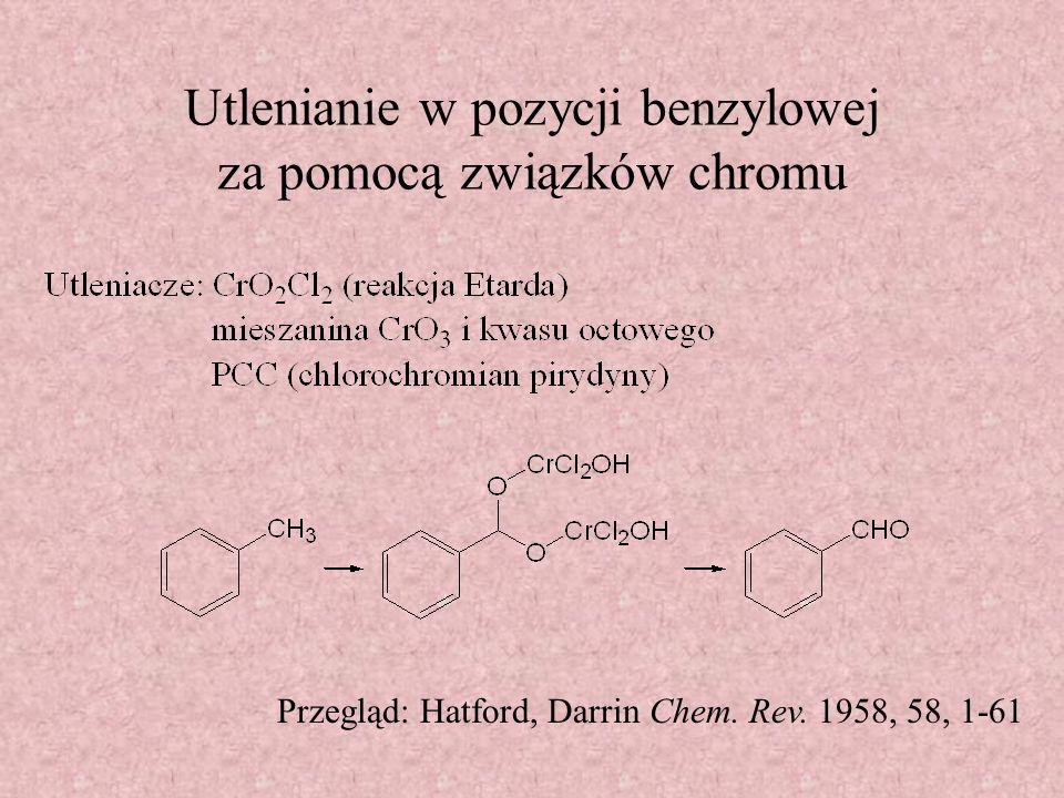 Utlenianie w pozycji benzylowej za pomocą związków chromu Przegląd: Hatford, Darrin Chem. Rev. 1958, 58, 1-61