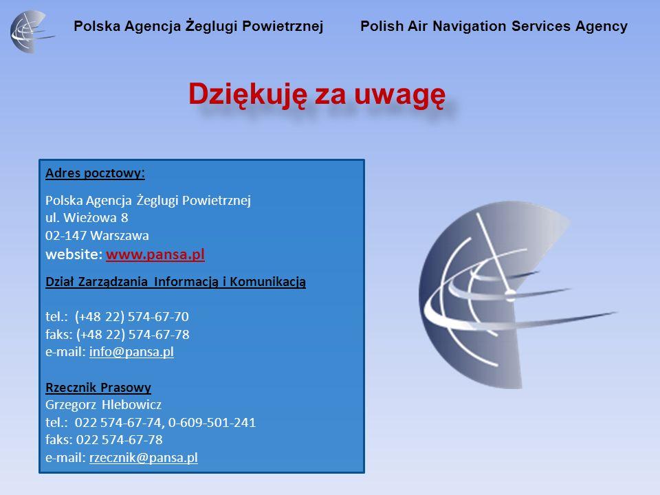 Polska Agencja Żeglugi Powietrznej Polish Air Navigation Services Agency Adres pocztowy : Polska Agencja Żeglugi Powietrznej ul. Wieżowa 8 02-147 Wars