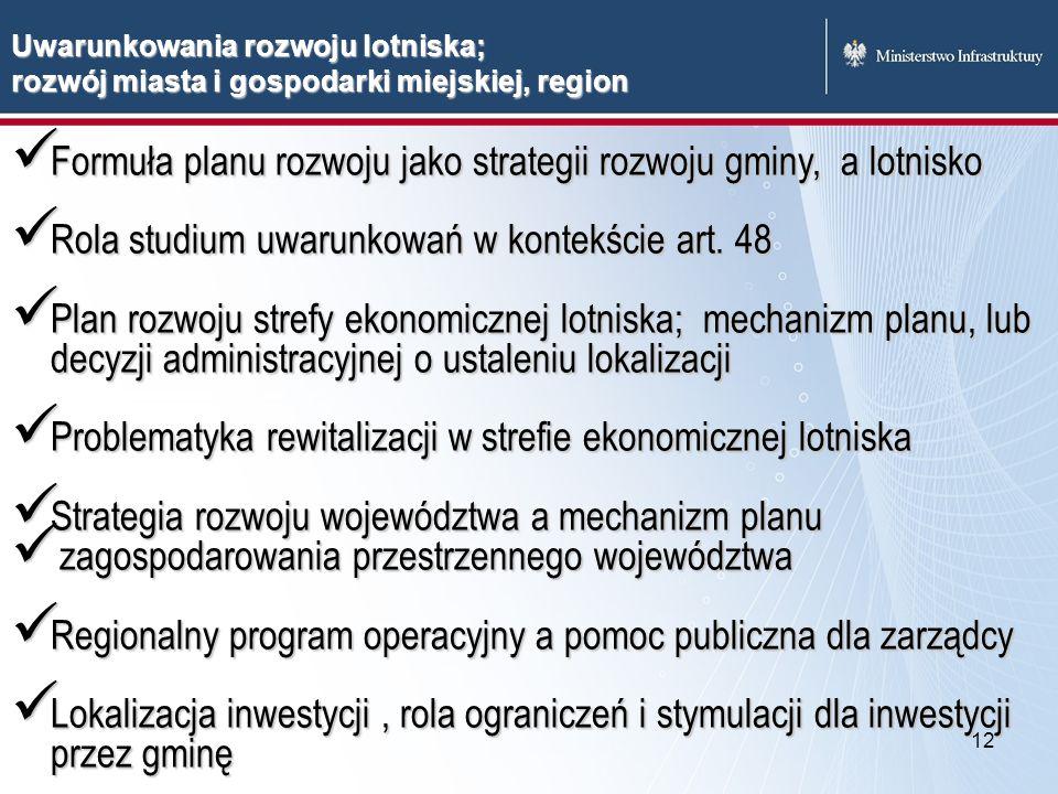 12 Formuła planu rozwoju jako strategii rozwoju gminy, a lotnisko Formuła planu rozwoju jako strategii rozwoju gminy, a lotnisko Rola studium uwarunko