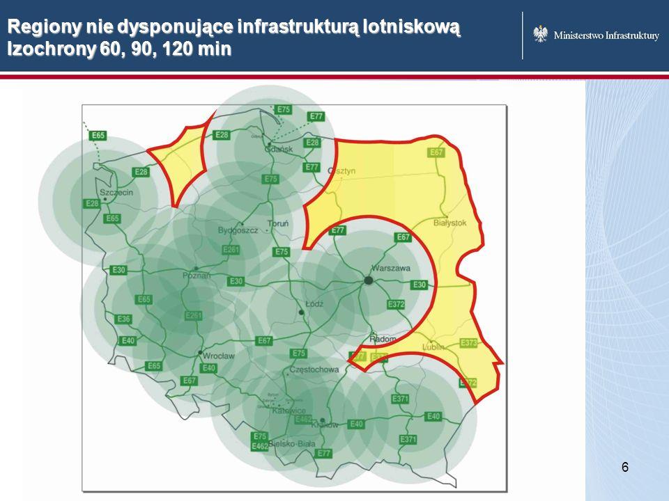 6 Regiony nie dysponujące infrastrukturą lotniskową Izochrony 60, 90, 120 min