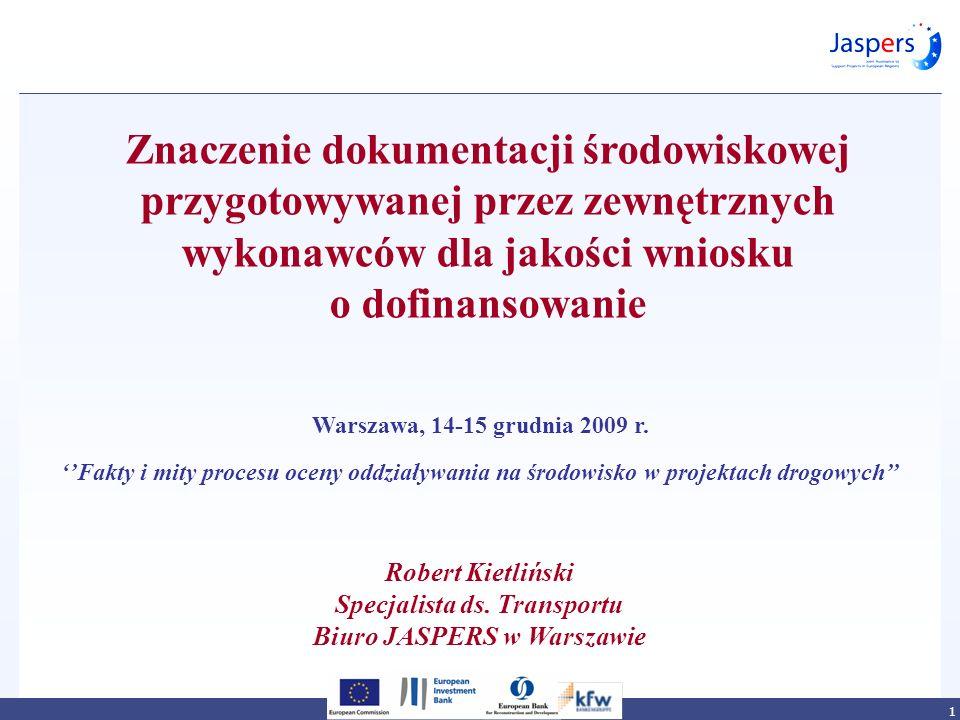 1 Znaczenie dokumentacji środowiskowej przygotowywanej przez zewnętrznych wykonawców dla jakości wniosku o dofinansowanie Robert Kietliński Specjalist