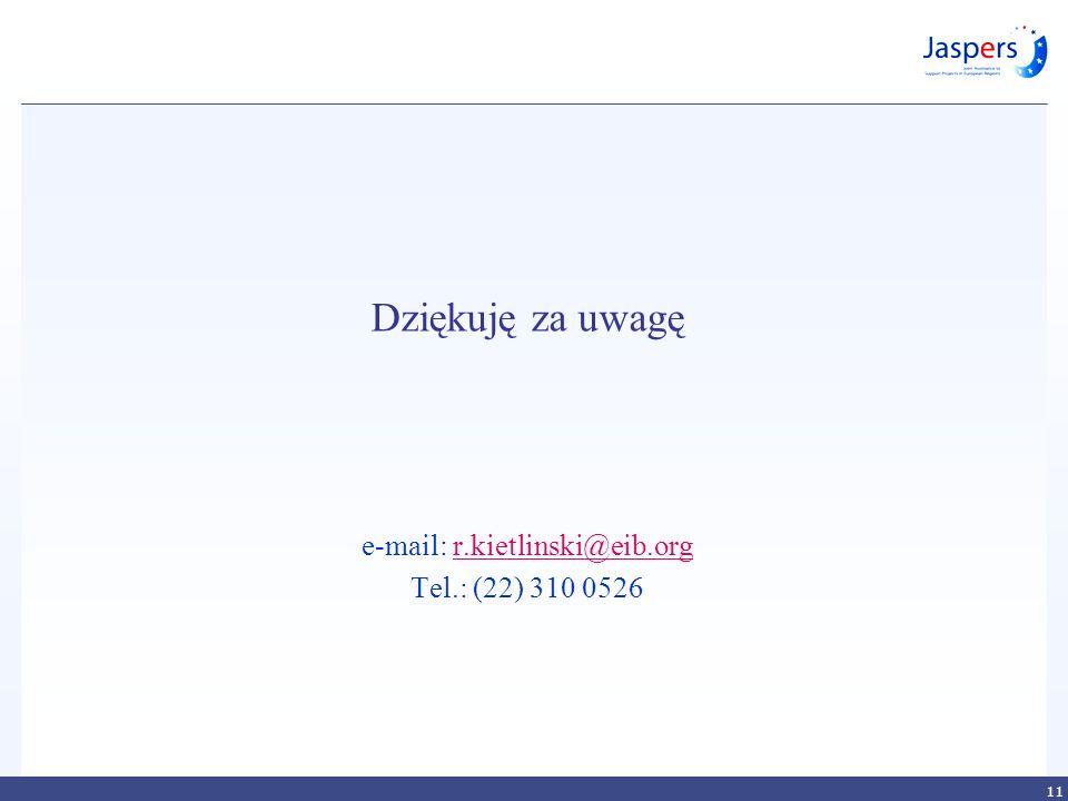 Dziękuję za uwagę e-mail: r.kietlinski@eib.orgr.kietlinski@eib.org Tel.: (22) 310 0526 11