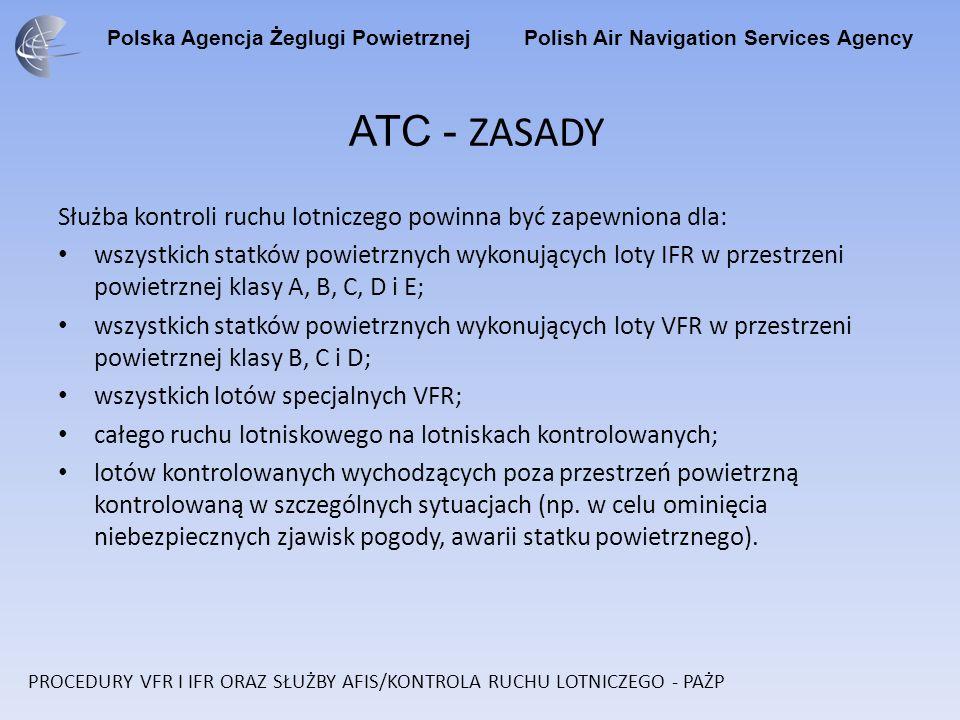 Polska Agencja Żeglugi Powietrznej Polish Air Navigation Services Agency ATC - ZASADY Służba kontroli ruchu lotniczego powinna być zapewniona dla: wsz