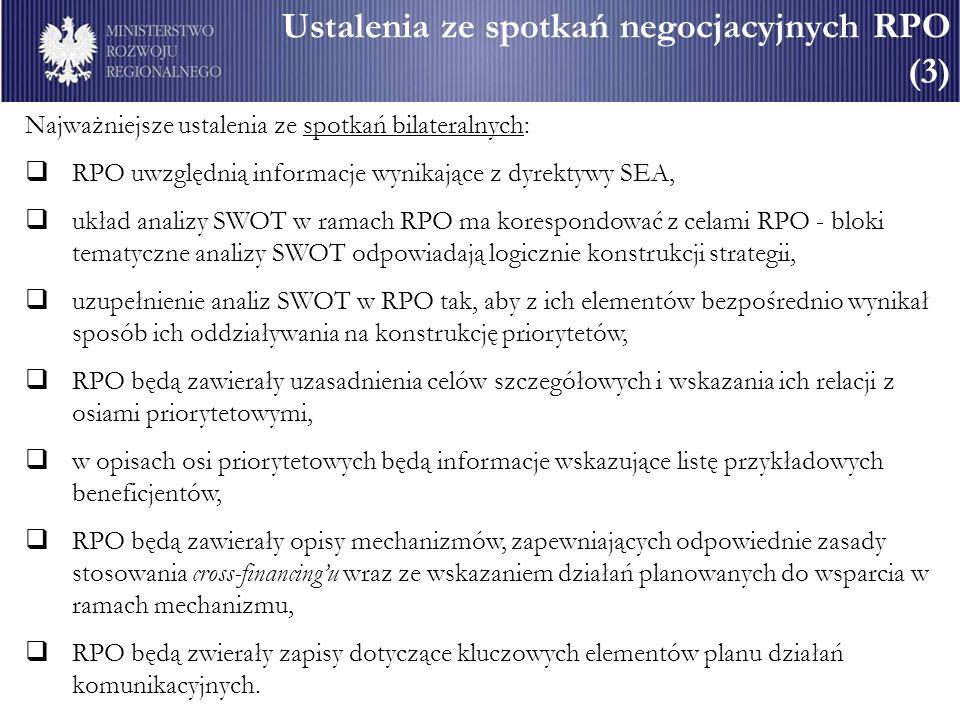 Ustalenia ze spotkań negocjacyjnych RPO (3) Najważniejsze ustalenia ze spotkań bilateralnych: RPO uwzględnią informacje wynikające z dyrektywy SEA, uk