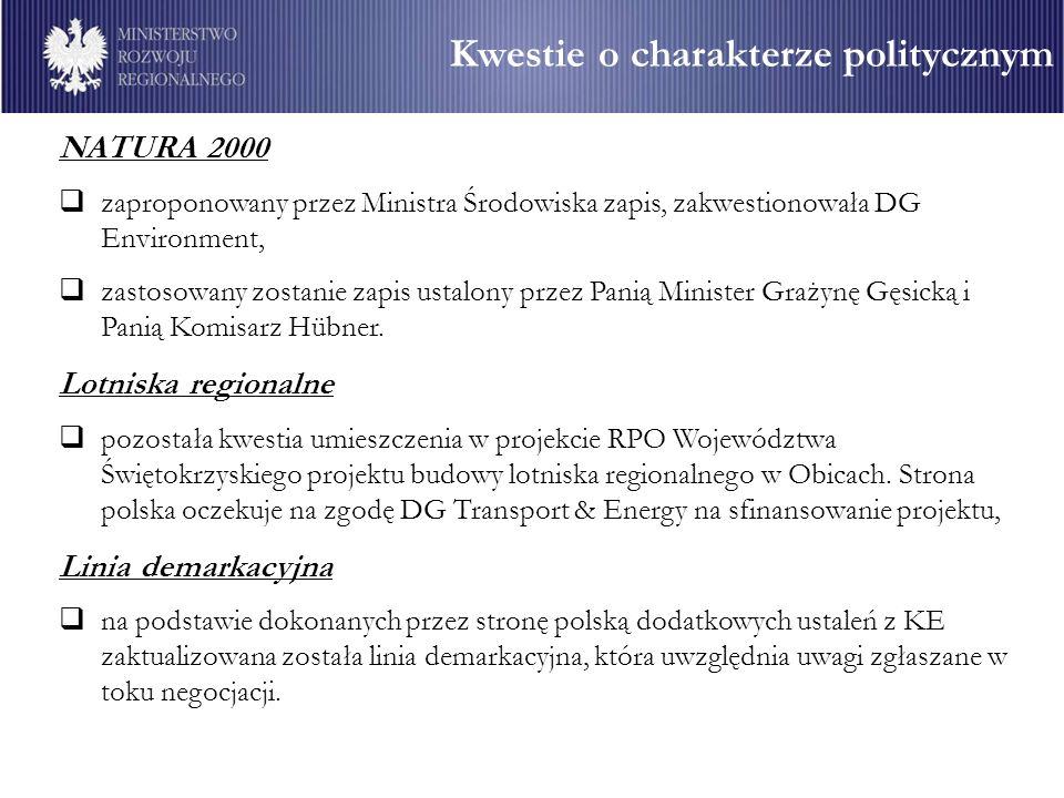Kwestie o charakterze politycznym NATURA 2000 zaproponowany przez Ministra Środowiska zapis, zakwestionowała DG Environment, zastosowany zostanie zapi