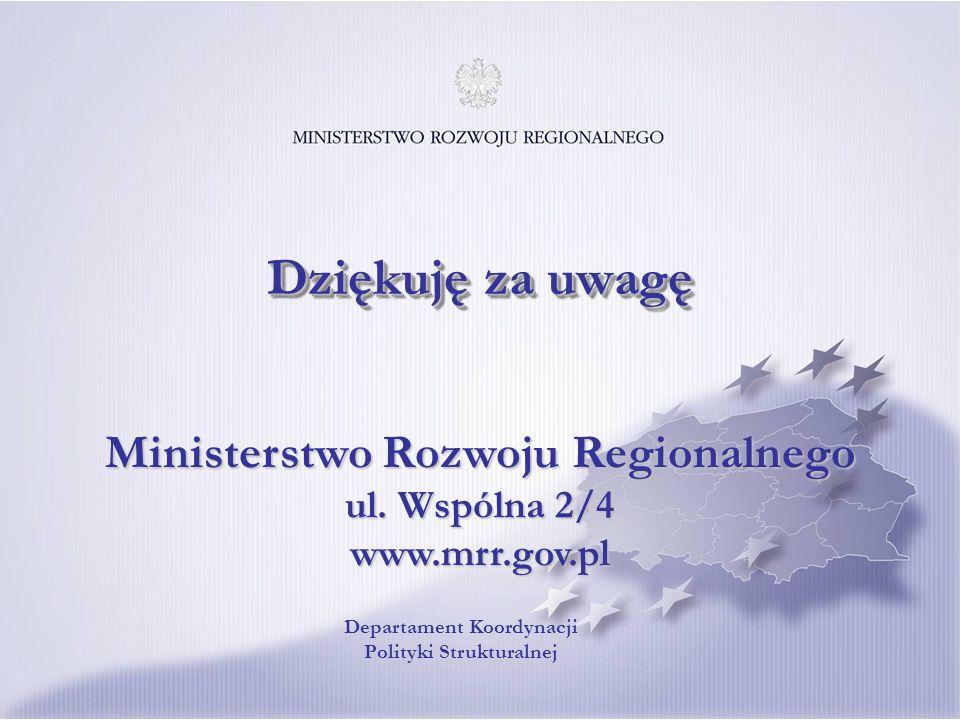 Ministerstwo Rozwoju Regionalnego ul. Wspólna 2/4 www.mrr.gov.pl Dziękuję za uwagę Departament Koordynacji Polityki Strukturalnej